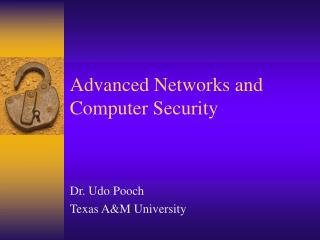 Advanced Networks and Computer Security