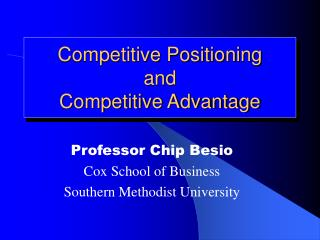 Competitive Positioning and Competitive Advantage