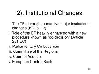 2). Institutional Changes