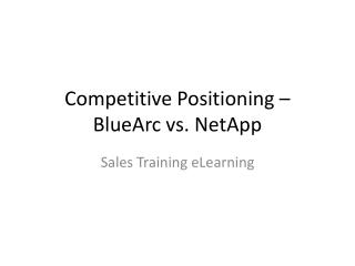 Competitive Positioning –  BlueArc vs. NetApp