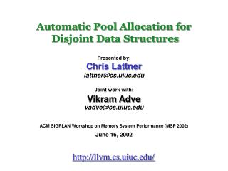 Automatic Pool Allocation for Disjoint Data Structures