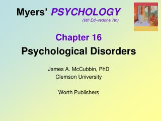 Myers'  PSYCHOLOGY 				(6th Ed--redone 7th)