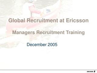 Global Recruitment at Ericsson Managers Recruitment Training