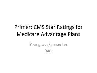 Primer: CMS Star Ratings for Medicare Advantage Plans