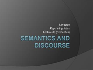 Semantics  and discourse