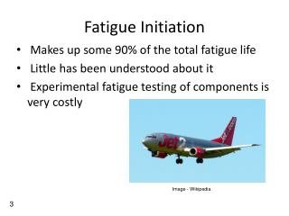 Fatigue Initiation