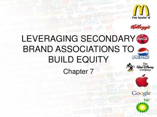 LEVERAGING SECONDARY BRAND ASSOCIATIONS TO BUILD EQUITY