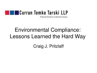 Environmental Compliance: Lessons Learned the Hard Way