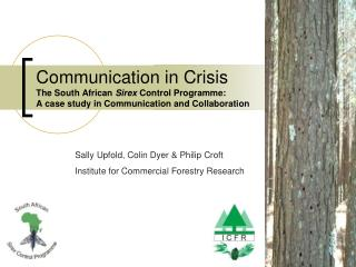 Communication in Crisis The South African Sirex Control Programme: A case study in Communication and Collaboration