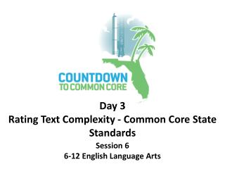 Day 3 Rating Text Complexity - Common Core State Standards