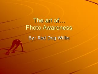 The art of… Photo Awareness