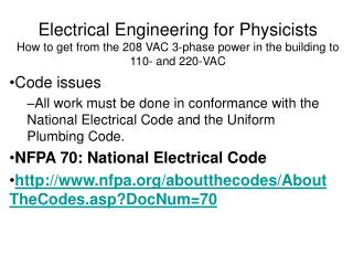 Electrical Engineering for Physicists How to get from the 208 VAC 3-phase power in the building to 110- and 220-VAC