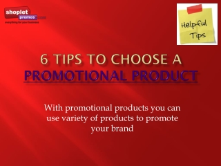 6 tips to choose a promotional product