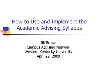 How to Use and Implement the Academic Advising Syllabus