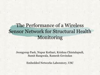 The Performance of a Wireless Sensor Network for Structural Health Monitoring