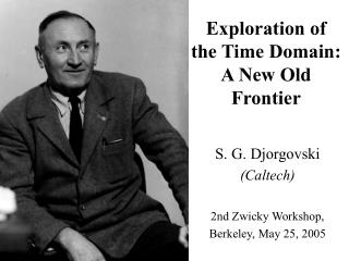 Exploration of   the Time Domain: A New Old Frontier