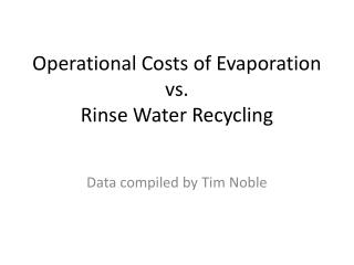 Operational Costs of Evaporation vs. Rinse Water Recycling