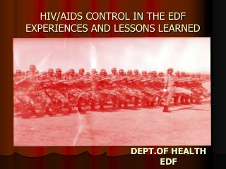 HIV/AIDS CONTROL IN THE EDF EXPERIENCES AND LESSONS LEARNED