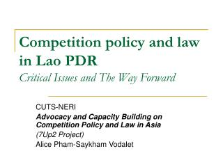 Competition policy and law in Lao PDR Critical Issues and The Way Forward