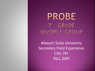 PRoBE 7 th Grade Divorce Group