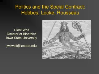 Politics and the Social Contract:  Hobbes, Locke, Rousseau
