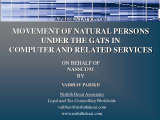 A PRESENTATION ON MOVEMENT OF NATURAL PERSONS UNDER THE GATS IN  COMPUTER AND RELATED SERVICES ON BEHALF OF  NASSCOM BY