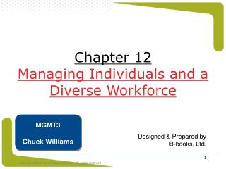 Chapter 12 Managing Individuals and a Diverse Workforce