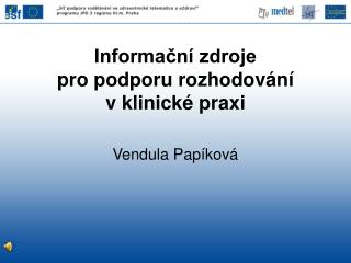 Informační zdroje pro podporu rozhodování v klinické praxi