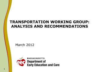 TRANSPORTATION WORKING GROUP:  ANALYSIS AND RECOMMENDATIONS