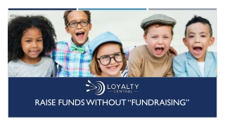 """raise funds without """"fundraising"""""""