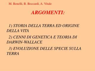1) STORIA DELLA TERRA ED ORIGINE DELLA VITA    2) CENNI DI GENETICA E TEORIA DI DARWIN-WALLACE   3) EVOLUZIONE DELLE SPE