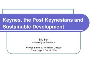 Keynes, the Post Keynesians and Sustainable Development