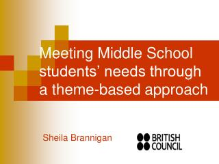 Meeting Middle School students' needs through a theme-based approach