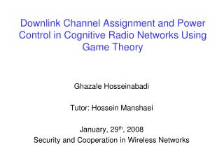 Downlink Channel Assignment and Power Control in Cognitive Radio Networks Using Game Theory