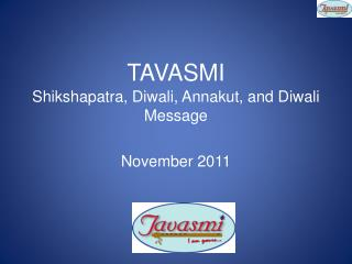 TAVASMI Shikshapatra ,  Diwali ,  Annakut , and  Diwali  Message