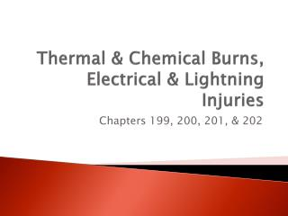 Thermal & Chemical Burns, Electrical & Lightning Injuries
