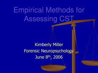 Empirical Methods for Assessing CST