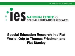 Special Education Research in a Flat World: Ode to Thomas Friedman and Flat Stanley