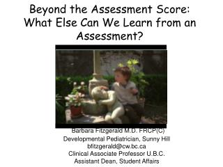 Beyond the Assessment Score:  What Else Can We Learn from an Assessment?