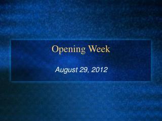 Opening Week