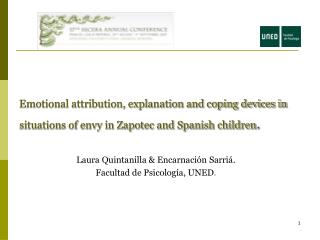 Emotional attribution, explanation and coping devices in situations of envy in Zapotec and Spanish children .