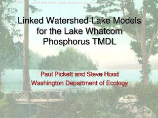 Linked Watershed-Lake Models for the Lake Whatcom Phosphorus TMDL