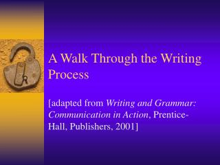 A Walk Through the Writing Process