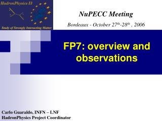 FP7: overview and observations