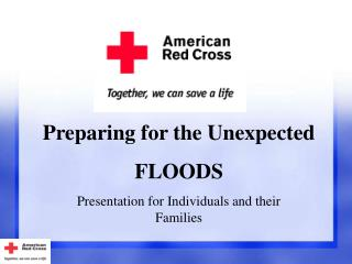 Preparing for the Unexpected FLOODS