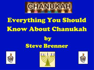 Everything You Should Know About Chanukah by  Steve Brenner