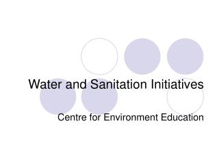 Water and Sanitation Initiatives Centre for Environment Education