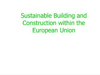 Sustainable Building and Construction within the European Union