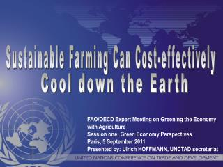 FAO/OECD Expert Meeting on Greening the Economy with Agriculture Session one: Green Economy Perspectives Paris, 5 Septem