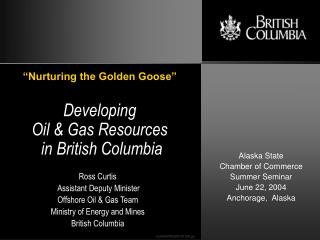 Developing Oil & Gas Resources  in British Columbia
